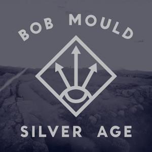 Bob Mould - Silver Age CD