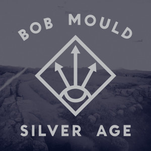 Bob Mould - Silver Age Digital Download