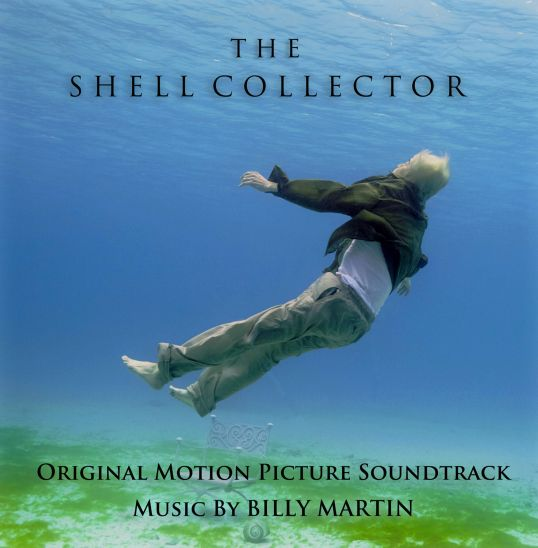 The Shell Collector - A Soundtrack by Billy Martin - Download Now!