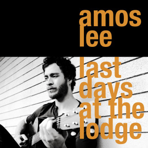 Amos Lee Last Days at the Lodge CD