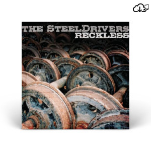 "The SteelDrivers - ""Reckless"" - MP3"