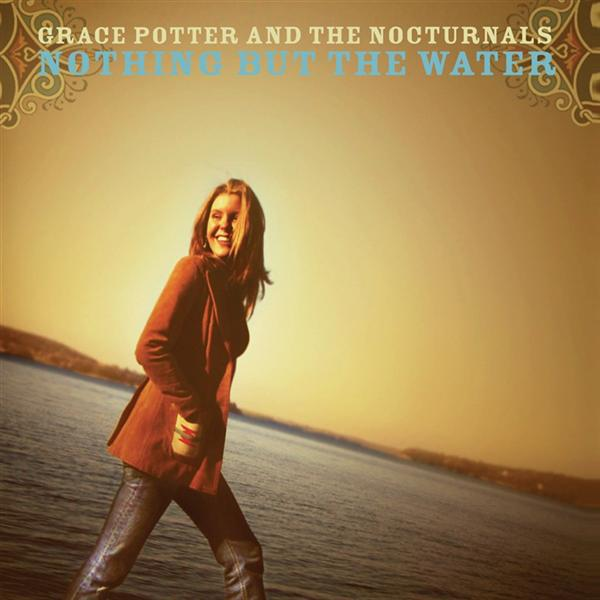 Grace Potter & The Nocturnals - Nothing But The Water MP3 Download