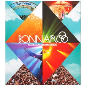 <i>BONNAROO:  WHAT, WHICH, THIS, THAT, THE OTHER </i> - The Bonnaroo Book