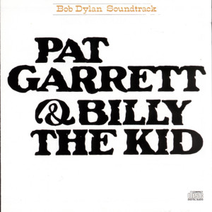 Bob Dylan Pat Garrett & Billy The Kid Original Soundtrack Recording CD