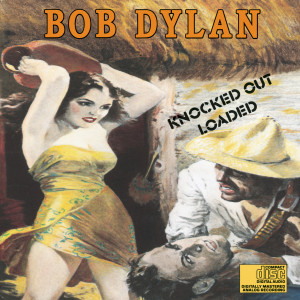 Bob Dylan Knocked Out Loaded CD