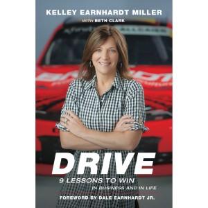 Drive: 9 Lessons To Win In Business & Life by Kelley Earnhardt foreward by Dale Earnhardt Jr. - Autographed by Kelley Earnhardt