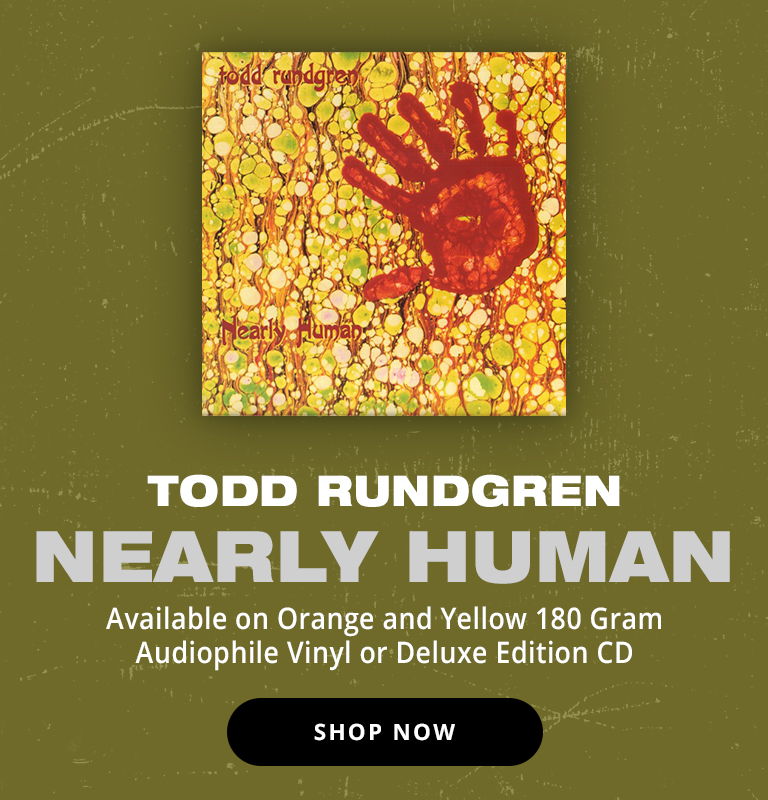 "Todd Rundgren ""Nearly Human"" Available On Orange And Yellow 180 Gram Audiophile or Deluxe CD! Shop now!"