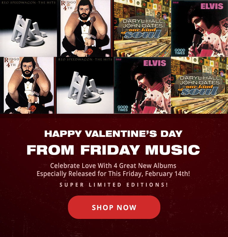 Happy Valentine's Day From Friday Music | Celebrate Love With 4 Great New Albums Especially Released For This Friday, February 14th! Shop Now!