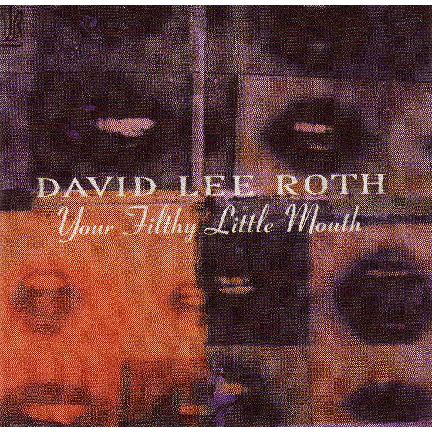 David Lee Roth - Your Filthy Little Mouth CD