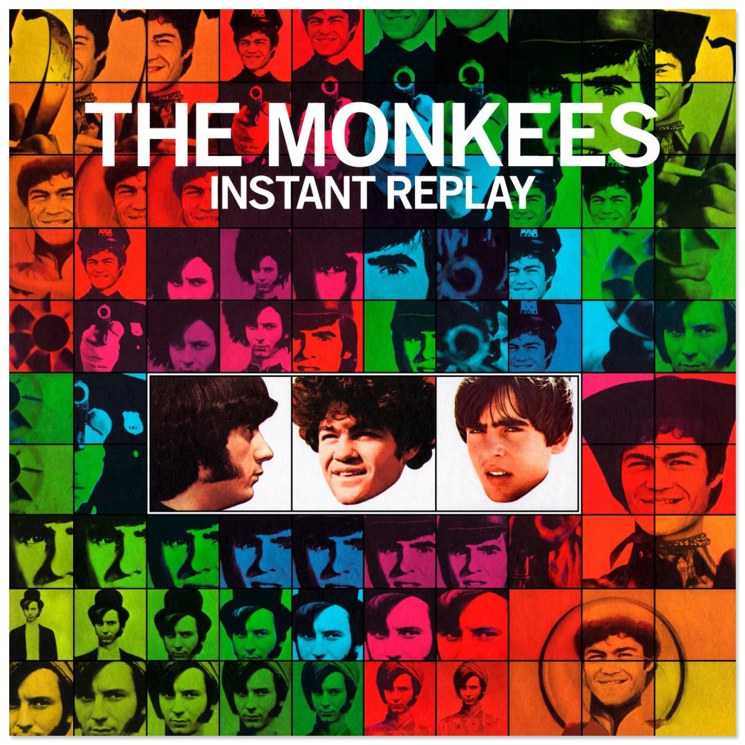 The Monkees Instant Replay-The Deluxe 50th Anniversary Edition (Original Recording Master/Limited Edition)