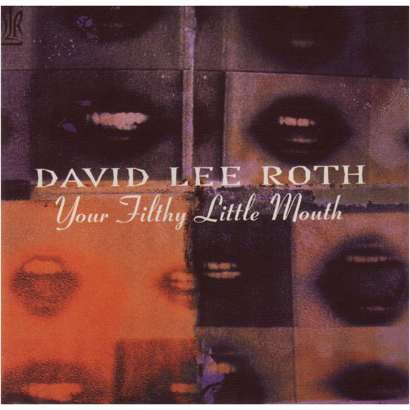 David Lee Roth - Your Filthy Little Mouth (Original Recording Remastered/Limited Anniversary Edition)