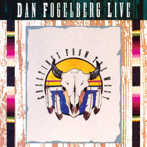 Dan Fogelberg - Greetings From The West CD