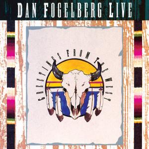 Dan Fogelberg - Greetings From The West CD