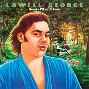 Lowell George - Thanks I'll Eat It Here (180 Gram Audiophile Vinyl/Ltd. Deluxe Edition/Gatefold Cover)