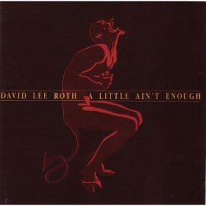 David Lee Roth - A Little Ain't Enough CD