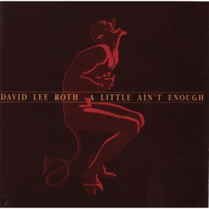 David Lee Roth - A Little Ain't Enough CD