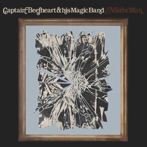 Captain Beefheart & His Magic Band - Mirror Man (180 Gram Audiophile Vinyl/Litd. Anniversary Edition/Die-Cut Gatefold Cover)