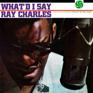 Ray Charles - What'd I Say (180 Gram Audiophile Vinyl/Ltd. Edition/Original Mono Masters)