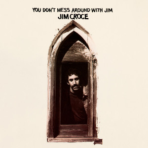 Jim Croce - You Don't Mess Around With Jim (180 Gram Audiophile Vinyl/Ltd. Edition/Gatefold Cover)