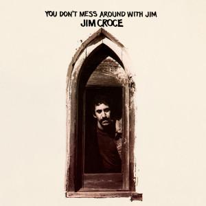 Jim Croce - You Don't Mess Around With Jim (180 Gram Audiophile Vinyl/Ltd. Edition/Gatefold Cover)