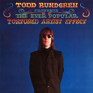 Todd Rundgren - The Ever Popular Tortured Artist Effect (180 Gram Audiophile Vinyl/Ltd. Edition/Gatefold Cover)