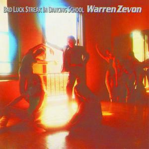 Warren Zevon - Bad Luck Streak in Dancing School (180 Gram Audiophile Vinyl/Ltd. Anniversary Edition/Gatefold Cover)