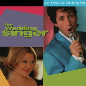 THE WEDDING SINGER -MUSIC FROM THE MOTION PICTURE (180 GRAM AUDIOPHILE VINYL) LP