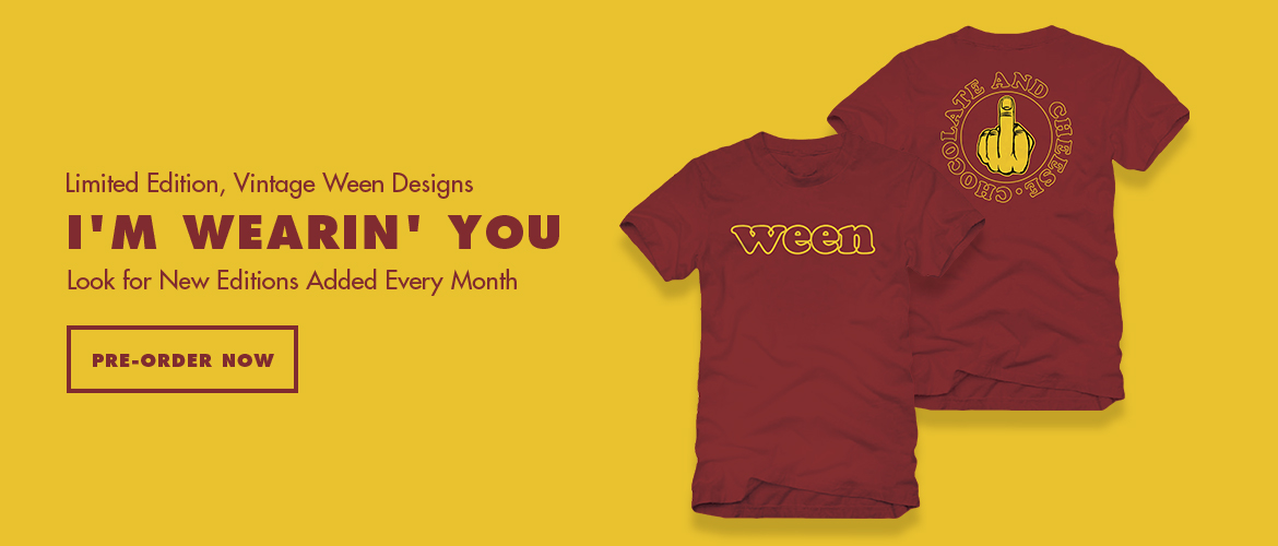 Ween I'm Wearing You #8 T-shirt Series Chocolate & Cheese T-shirt