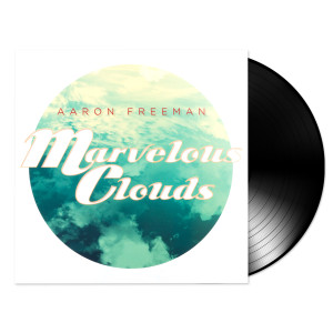 Aaron Freeman Marvelous Clouds LP