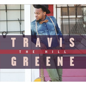 Travis Greene: The Hill CD
