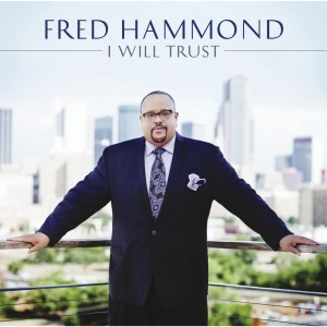 Fred Hammond - I Will Trust MP3