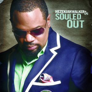 Hezekiah Walker - Souled Out MP3