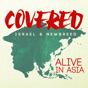 Israel & New Breed - Covered: Alive In Asia MP3