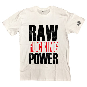 Raw Fucking Power T-shirt