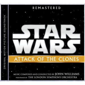 Star Wars: Attack of the Clones Remastered Original Motion Picture Soundtrack