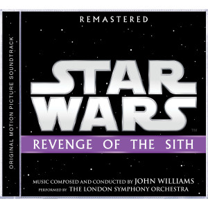 Star Wars: Revenge of the Sith Remastered Original Motion Picture Soundtrack