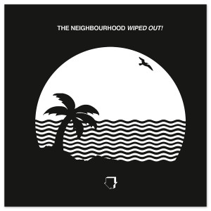 The Neighbourhood Wiped Out! CD