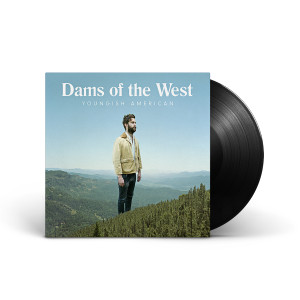 Dams of the West - Youngish Americans LP