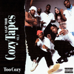 A$AP Mob – Cozy Tapes Vol. 2: Too Cozy