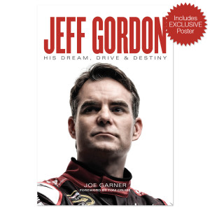 Jeff Gordon: His Dream, Drive & Destiny