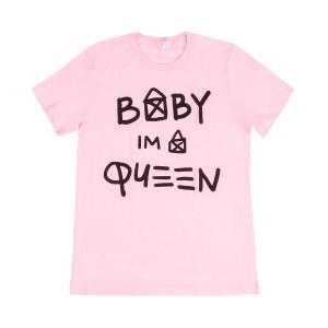 Baby I'm A Queen Tee