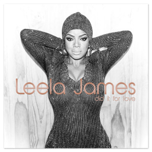 Leela James <i>Did It For Love</i> LP [CD or Digital]