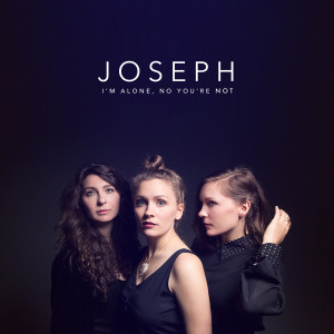 Joseph - I'm Alone, No You're Not MP3
