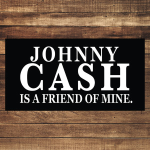 Johnny Cash Is a Friend of Mine Sticker