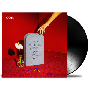 Coin: How Will You Know If You Never Try Vinyl