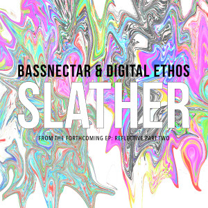 Bassnectar & Digital Ethos - Slather Download