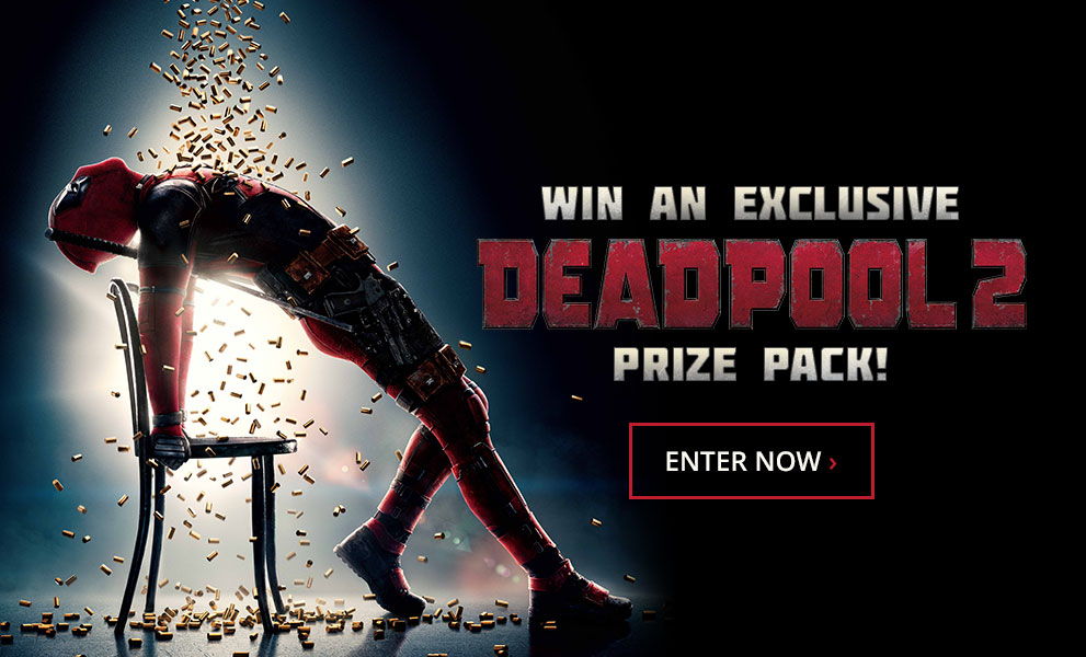 Deadpool 2 Prize Pack!