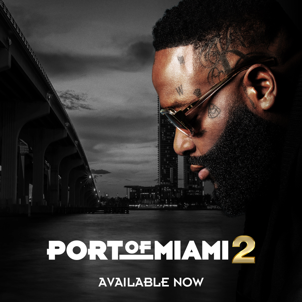 Rick Ross - Port of Miami 2 - Available Now
