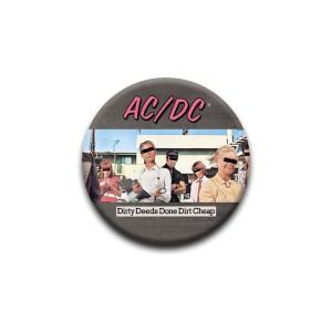 AC/DC Dirty Deeds Done Dirt Cheap Pin