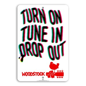 Woodstock Turn On Tune In Drop Out Sign